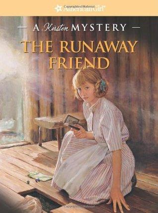 The Runaway Friend by Kathleen Ernst