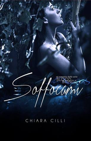 Soffocami (Blood Bonds, #1)