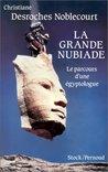 La Grande Nubiade. Le Parcours d'une égyptologue