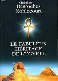 Le Fabuleux Héritage De L'égypte