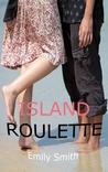Island Roulette by Emily Smith (Wiki)