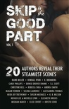 Skip to the Good Part: Vol. 1
