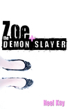 Zoe + the Demon Slayer