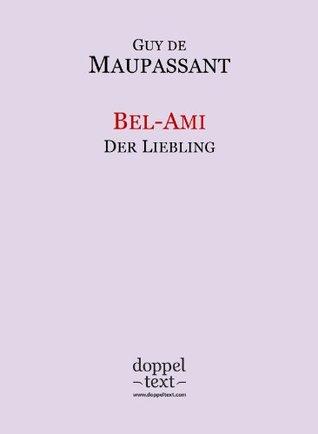 Bel-Ami / Der Liebling - zweisprachig Französisch-Deutsch / Edition bilingue français-allemand