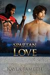 A Spartan Love (Spartan Love #1) by Kayla Jameth