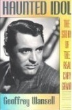 Haunted Idol: The Story of the Real Cary Grant