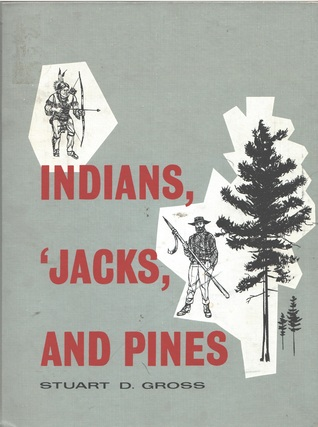 Indians, 'Jacks, and Pines: A history of Saginaw