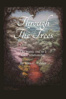 Through the Trees: The Five Stages of Grief as They Apply to Ending a Toxic Relationship Expressed by Poetry and Metaphor