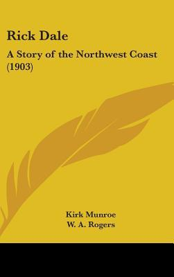 Rick Dale: A Story of the Northwest Coast