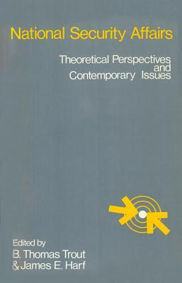 National Security Affairs: Theoretical Perspectives and Contemporary Issues