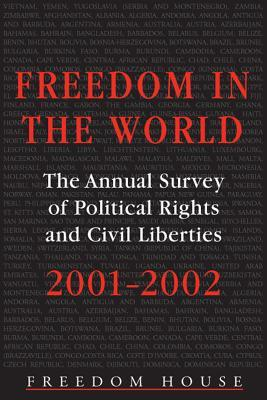 Freedom in the World: The Annual Survey of Political Rights and Civil Liberties