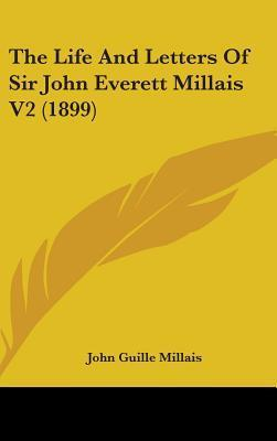 The Life and Letters of Sir John Everett Millais V2 (1899)