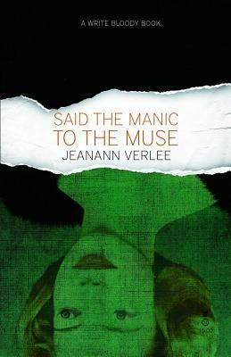 Said the Manic to the Muse