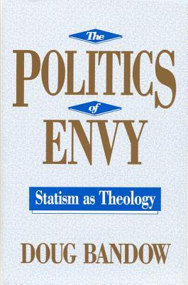 the-politics-of-envy-statism-as-theology