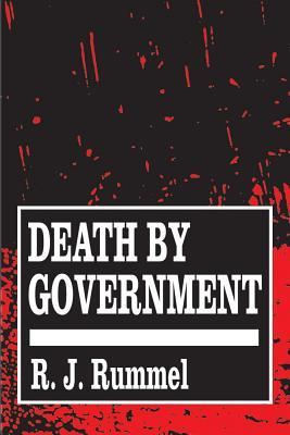 Death by Government by R.J. Rummel