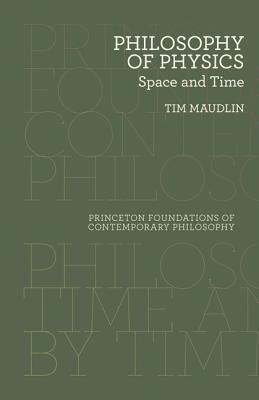 Philosophy of Physics: Space and Time por Tim Maudlin