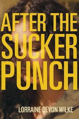Ebook After the Sucker Punch by Lorraine Devon Wilke DOC!