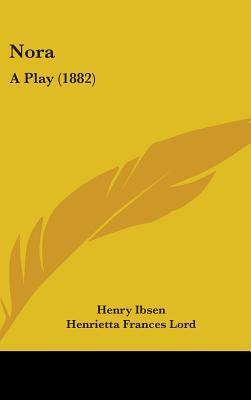 Nora: A Play (1882)