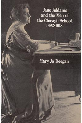 Jane Addams and the Men of the Chicago School: 1892-1918