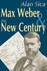 Max Weber and the New Century