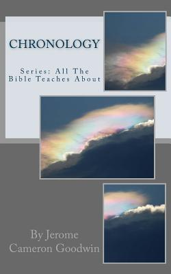 Download books from google books to nook Chronology: All the Bible Teaches about by Jerome Cameron Goodwin på svenska PDF iBook 1466248580