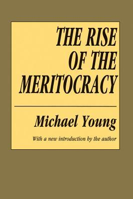 The Rise Of Meritocracy By Michael Young