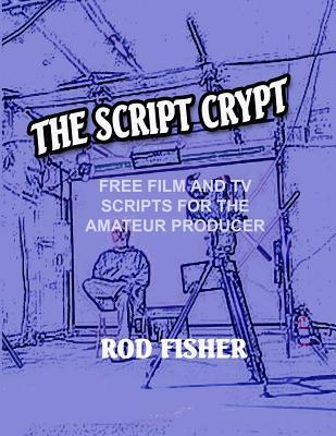 The Script Crypt: Free Film and Tv Scripts for Amateur Producers