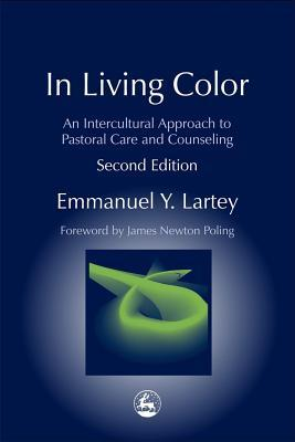 In Living Color: An Intercultural Approach to Pastoral Care and ...
