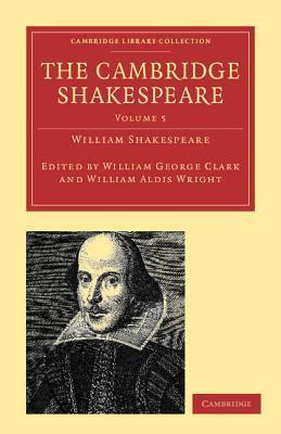 The Cambridge Shakespeare: Volume 5