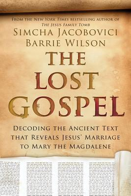 the-lost-gospel-decoding-the-ancient-text-that-reveals-jesus-marriage-to-mary-the-magdalene