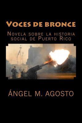 Voces de bronce by Ángel M. Agosto