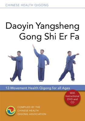 Daoyin Yangsheng Gong Shi Er Fa: 12-Movement Health Qigong for All Ages par Zhongguo jian shen qi gong xie hui