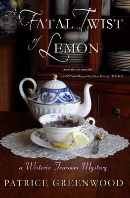 A Fatal Twist of Lemon (Wisteria Tearoom, #1)