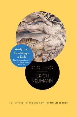 Analytical Psychology in Exile: The Correspondence of C.G. Jung & Erich Neumann