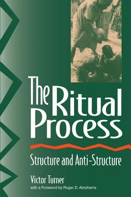 The Ritual Process by Victor Turner