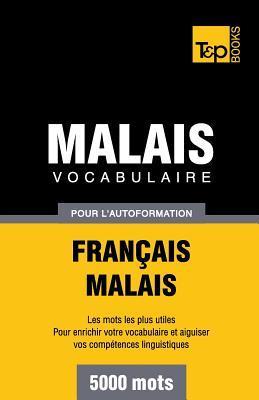 Vocabulaire Francais-Malais Pour L'Autoformation. 5000 Mots