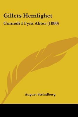 Gillets Hemlighet: Comedi I Fyra Akter (1880)