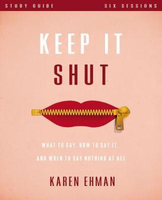Keep It Shut: What to Say, How to Say It, and When to Say Nothing at All, Study Guide