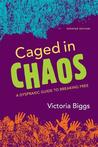 Caged in Chaos by Victoria Biggs