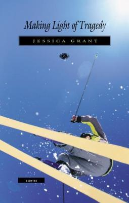 Making Light of Tragedy by Jessica Grant