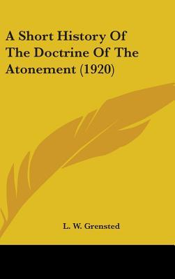 A Short History Of The Doctrine Of The Atonement (1920)