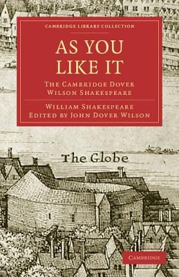 As You Like It: The Cambridge Dover Wilson Shakespeare