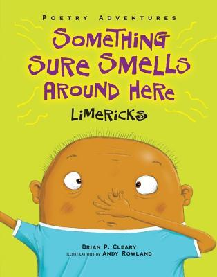 Something Sure Smells Around Here Limericks By Brian P Cleary