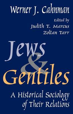 Jews and Gentiles: A Historical Sociology of Their Relations