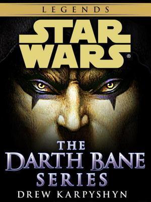 The Darth Bane Series (Star Wars: Darth Bane #1-3)