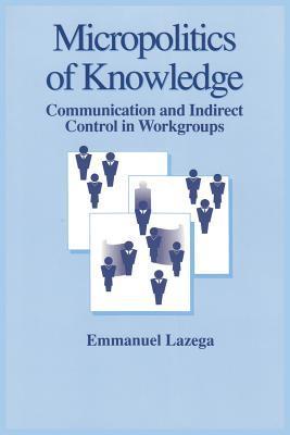 Micropolitics of Knowledge