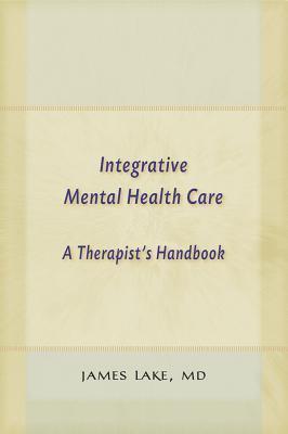 Integrative Mental Health Care: A Therapist's Handbook