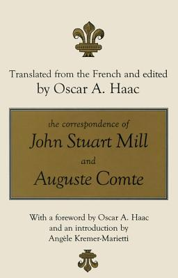 The Correspondence of John Stuart Mill and Auguste Comte