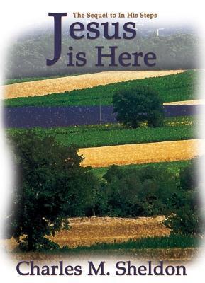Jesus is here by Charles M. Sheldon