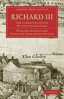 Richard III: The Cambridge Dover Wilson Shakespeare